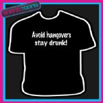 AVOID HANGOVERS STAY DRUNK NOVELTY GIFT FUNNY SLOGAN TSHIRT